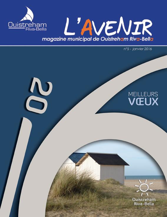 Magazine municipal - L'Avenir n°5 - Ouistreham Riva-Bella - janvier 2016