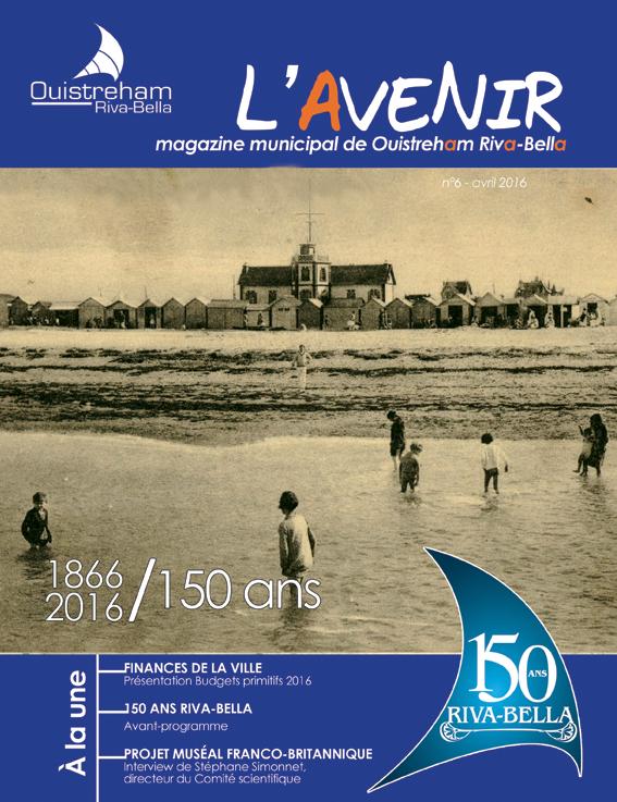 Magazine municipal - L'Avenir n°6 - Ouistreham Riva-Bella - avril 2016