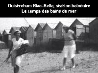 Ouistreham Riva-Bella, station balnéaire – Le temps des bains de mer