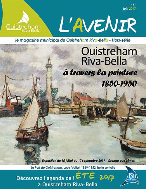 Magazine municipal - L'Avenir n°11 - Hors série - Ouistreham Riva-Bella - juin 2017