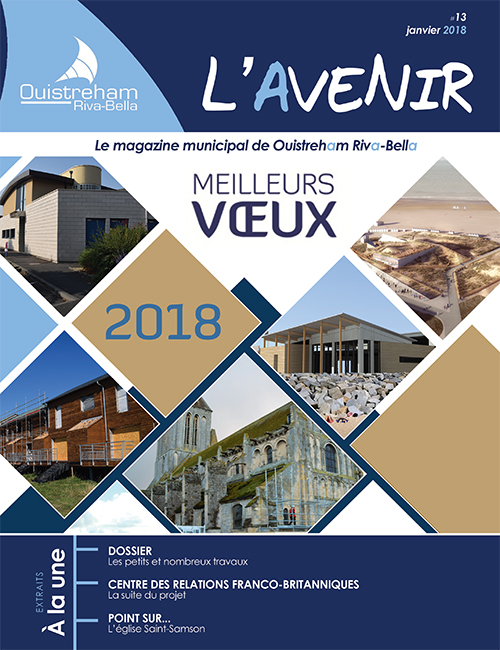 Magazine municipal - L'Avenir n°13 - Ouistreham Riva-Bella - janvier 2018