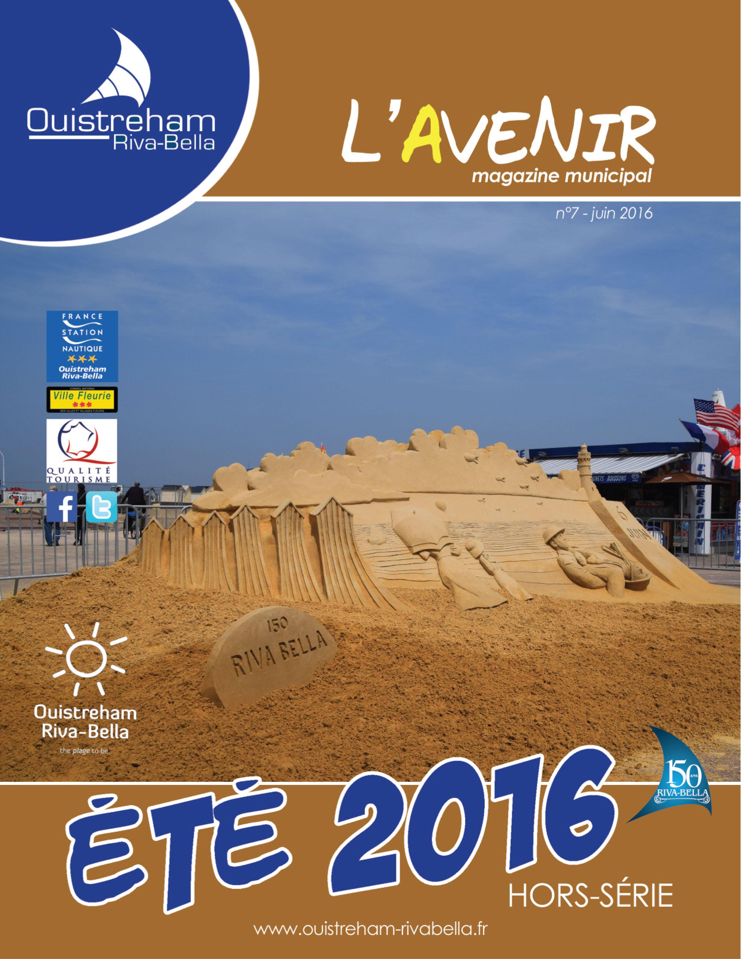 Magazine municipal - L'Avenir n°7 - Hors série - Ouistreham Riva-Bella - juin 2016