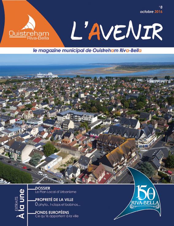 Magazine municipal - L'Avenir n°8 - Ouistreham Riva-Bella - octobre 2016